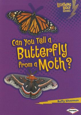 Can You Tell a Butterfly from a Moth? By Silverman, Buffy