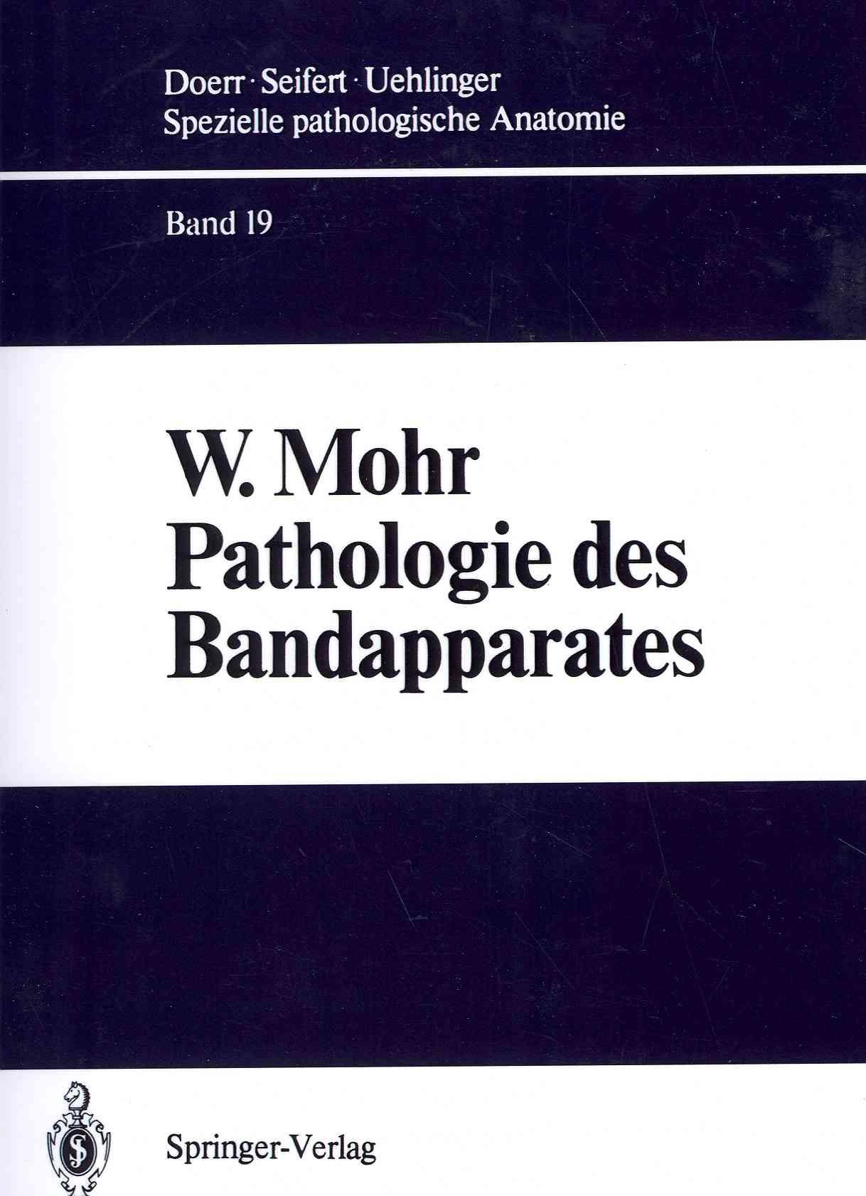 Pathologie Des Bandapparates By Mohr, W.